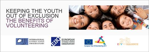 "2011 European Year of Volunteering - ""Keeping the youth out of exclusion - The benefits of volunteering"""