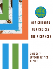 New Orleans CYPB Juvenile Justice Taskforce: Report 2016-2017