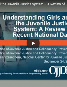 Understanding Girls and the Juvenile Justice System – A Review of Recent National Data