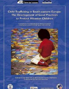 Child Trafficking in South-eastern Europe: The Development of Good Practices to Protect Albanian Children