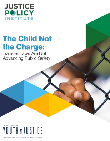 The Child Not the Charge: Transfer Laws Are Not Advancing Public Safety